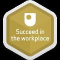 Succeed in the workplace